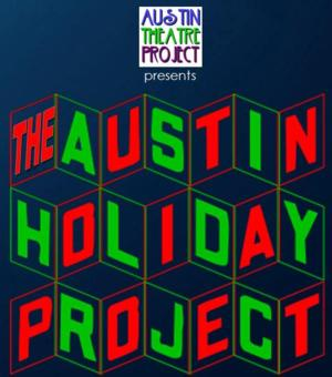 BWW Reviews: AUSTIN HOLIDAY PROJECT Is the Perfect Alternative Christmas Show