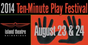 Island Theatre's Ten-Minute Play Festival Set for 8/23-24 at BPA