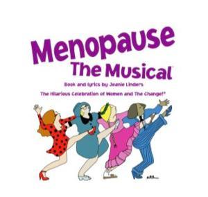 MENOPAUSE THE MUSICAL Coming to Bristol Riverside Theatre, 9/10-14
