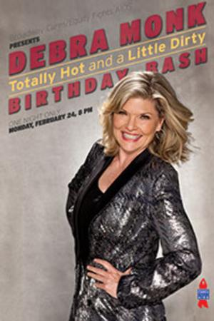 Get 'Totally Hot and a Little Dirty' with Debra Monk & Friends
