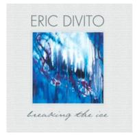 Guitarist/Composer Eric DiVito Debuts 'Breaking the Ice,' Oct. 2