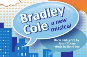 BRADLEY COLE Premieres at the NY International Fringe Festival Today