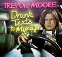 Comedy Central Records to Release TREVOR MOORE'S 'Drunk Texts', 3/26