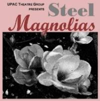 UPAC Theatre Group Presents STEEL MAGNOLIAS, Now thru 8/19