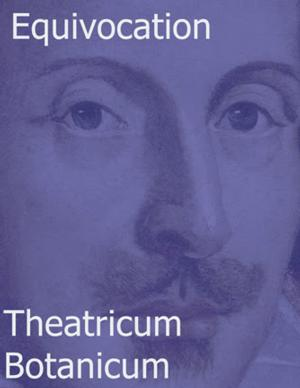 Theatricum Botanicum Winds Up All-Shakespeare Season with EQUIVOCATION, 9/5-10/4