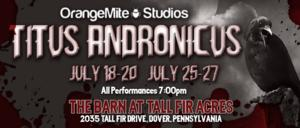 OrangeMite Studios Presents TITUS ANDRONICUS, Now thru 7/20 & 25-27