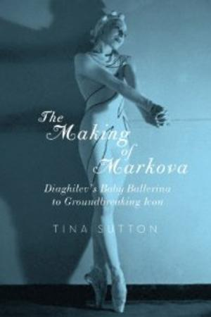 'The Making of Markova: Diaghilev's Baby Ballerina to Groundbreaking Icon' is Released Today