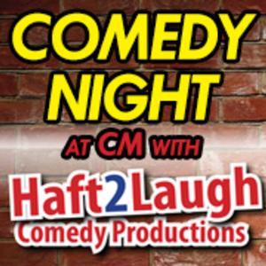 HAFT2LAUGH COMEDY SHOW Comes to CM Performing Arts Center, 6/21