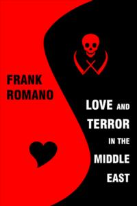 Peace-Activist-Frank-Romano-to-Release-LOVE-AND-TERROR-IN-THE-MIDDLE-EAST-3RD-EDITION-20010101