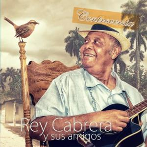 Veteran Cuban Musician Rey Cabrera to Release Brand New Album