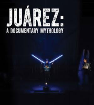 JUÁREZ: A DOCUMENTARY MYTHOLOGY Set for Rattlestick Theater Company's THEATER: VILLAGE Festival