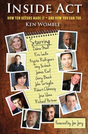 BWW Exclusive: Preview of INSIDE ACT: HOW TEN ACTORS MADE IT AND HOW YOU CAN TOO- with James Earl!