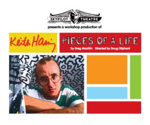 SkyPilot Theatre Presents Workshop Production of KEITH HARING: PIECES OF A LIFE, Now thru 8/10