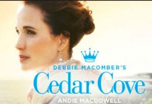 Andie MacDowell-led CEDAR COVE Part of Hallmark Channel & Hallmark Movie Channel's 2014 Summer Preview