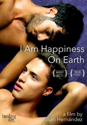 I AM HAPPINESS ON EARTH Coming to Theatrers & DVD This August