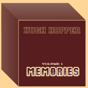First Volume of Unreleased Hugh Hopper Recordings Now Available