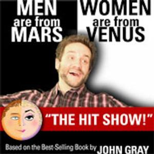 MEN ARE FROM MARS - WOMEN ARE FROM VENUS LIVE! Set for The Bushnell, 5/2-3