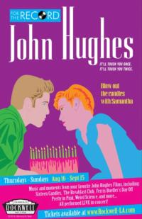 FOR THE RECORD: JOHN HUGHES Plays Rockwell: Table & Stage, 8/16-9/15