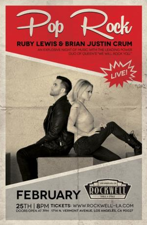 WE WILL ROCK YOU's Brian Justin Crum and Ruby Lewis to Bring POP ROCK to Rockwell Table & Stage on 2/25