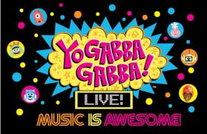 YO GABBA GABBA! LIVE! MUSIC IS AWESOME! National Tour to Launch this Fall