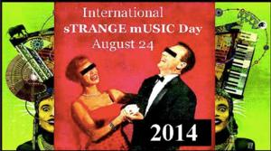 Peppergreen Media & Spectrum Present International Strange Music Day, 8/24