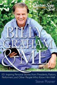 Chicken Soup for the Soul Announces BILLY GRAHAM & ME for 2/26/2013 Release