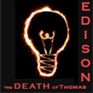 Warehouse of Theatre Presents the World Premiere of THE DEATH OF THOMAS EDISON at FringeNYC, 8/8-14