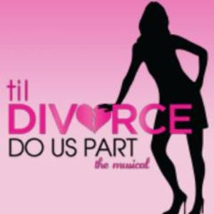 TIL DIVORCE DO US PART: THE MUSICAL to Give Valentine's Presents to Its Entire Audience, 2/14