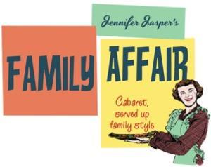 Jennifer Jasper Presents FAMILY AFFAIR Cabaret at JewelBox Theater, 3/19