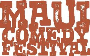 Tickets to First Annual Maui Comedy Festival Now On Sale