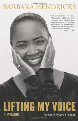 LIFTING MY VOICE: A MEMOIR by Barbara Hendricks is Available Now