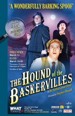 HOUND OF THE BASKERVILLES Opens 3/14 at WHAT