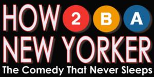 Off-Broadway's HOW TO BE A NEW YORKER Extends Through Labor Day