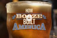 HOW BOOZE BUILT AMERICA Comes to Discovery 9/19
