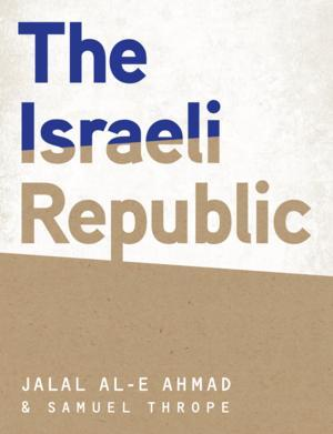 Restless Books' New eBook THE ISRAELI REPUBLIC is Featured in Foreign Affairs Magazine