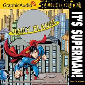 GraphicAudio Releases DC COMICS  IT'S SUPERMAN!