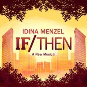 New Block of Tickets on Sale for IF/THEN with Idina Menzel on Broadway