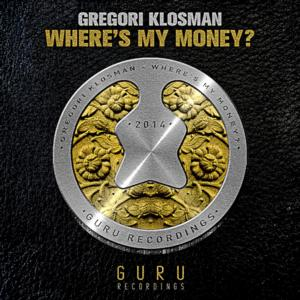 GREGORI KLOSMAN's 'Where's My Money' Out Now