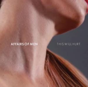 AFFAIRS OF MEN Release Debut Single 'This Will Hurt'