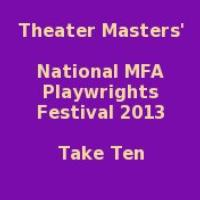 Theater-Masters-to-Present-TAKE-10-National-MFA-Playwrights-Competition-Off-Broadway-42-6-20010101