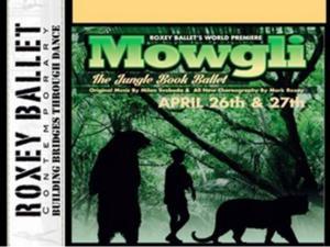 Roxey Ballet to Premiere MOWGLI, 4/26-27