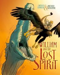 New Graphic Novel, WILLIAM AND THE LOST SPIRIT Blends Fantasy and Reality into a Coming-of-Age Story