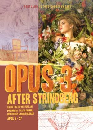 Portland Actors Conservatory & PETE's OPUS 3 to Open 4/11