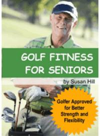 New Kindle Book, GOLF FITNESS FOR SENIORS Teaches Golfers How to Get Fit for Golf and Improve their Game