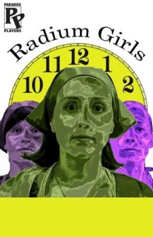 BWW Reviews: Gripping True Story of RADIUM GIRLS is Muddied by Poor Writing, Directing, and Acting