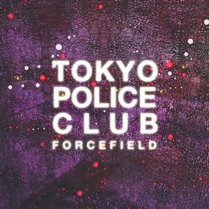 Tokyo Police Club Forthcoming Album, 'Forcefield' Streaming Now