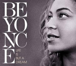 Beyonce Documentary LIFE IS BUT A DREAM Coming to DVD, 11/25