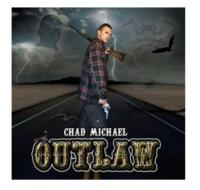 Chad Michael Releases the Mixtape OUTLAW