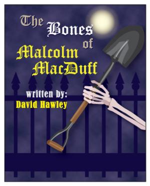 First Run Theatre to Stage THE BONES OF MALCOLM MACDUFF This Fall
