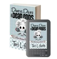 DINERS, DIVES & DEAD ENDS by Terri L. Austin Now On Sale